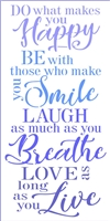 "Do what makes you Happy Be with those who make you Smile... 12 x 24"" Stencil"
