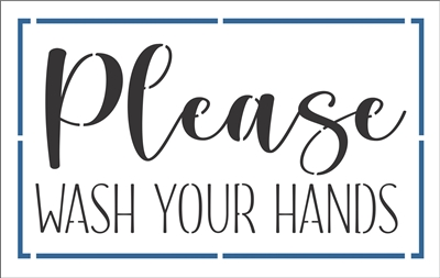 "Please WASH YOUR HANDS 12 x 7"" Stencil"