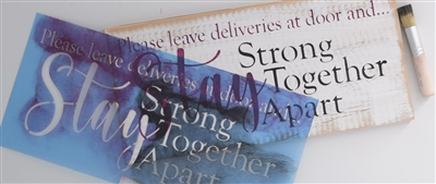 Please leave deliveries at door and... Stay Strong Together Apart Stencil -Two Size Choices