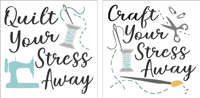 "Quilt or Craft Your Stress Away 11.5 x 11.5"" Stencil"