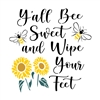 "Y'all Bee Sweet and Wipe Your Feet w/ Bee, Sunflower Graphics 11.5 x 12"" Stencil"