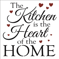 "The Kitchen is the Heart of the HOME 11.5 x 11.5"" Stencil"