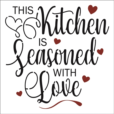 "THIS Kitchen IS Seasoned WITH Love 11.5 x 11.5"" Stencil"