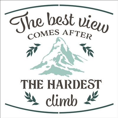 "The best view Comes After The Hardest climb 12 x 12"" Stencil"