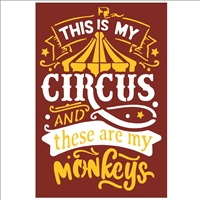 "This Is My CIRCUS and these are my Monkeys 12 x 17.5"" Stencil"