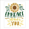 "Embrace all that is You w/ Sunflower 11.5 x 14"" Stencil"