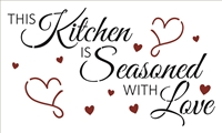 "This Kitchen Is Seasoned With Love w/ Hearts 23.5 x 14"" Stencil"