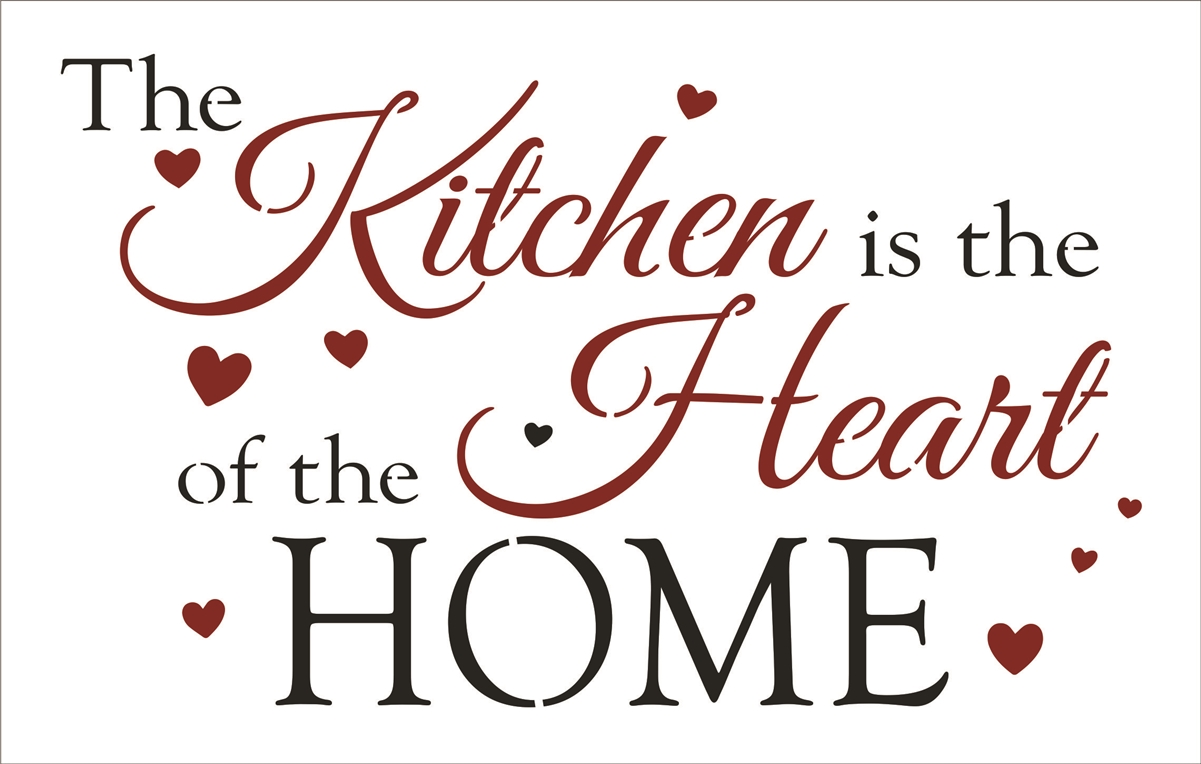 The Kitchen Is Heart Of Home 22 X 14 Stencil W Hearts