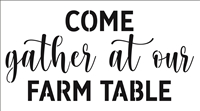 "Come gather at our Farm Table 11 x 20"" Stencil"
