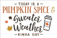 "Today Is A Pumpkin Spice & Sweater Weather Kinda Day 12 x 8"" Stencil"
