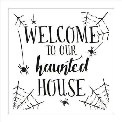Welcome To Our haunted House w/ Spiders & Web -Two Size Choices Stencil