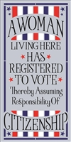 "A Woman Living Here Has Registered To Vote... 12 x 24"" Stencil"