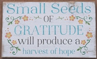 "Small Seeds of Gratitude will produce a harvest of hope w/ flowers, vine 18 x 11.5"" Stencil"