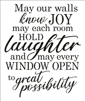 May our walls know Joy...laughter...possibility Stencil -Two Size Choices