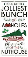 Home of the Jolliest Bunch of A**holes... Nuthouse w/ Station Wagon Car Graphic (Christmas Vacation) Stencil