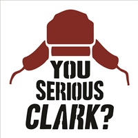 You Serious Clark? w/ Hat Graphic Stencil -Two Size Choices (Christmas Vacation quote)