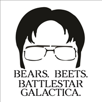 "Bears. Beets. Battlestar Galactica. w/ Dwight Graphic 8 x 8"" Stencil (The Office quote)"