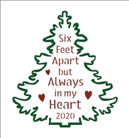 Six Feet Apart but Always in my Heart 2020 Tree Graphic Stencil -Two Size Choices