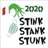 2020 Stink Stank Stunk w/ mask and grinch like hand Stencil -Two Size Choices