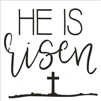 "HE IS risen w/ Cross 11.5 x 11.5"" Stencil"