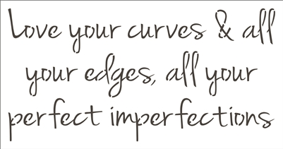 "Love your curves & all your edges... 10.5 x 20"" Stencil"