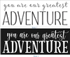 "you are our greatest ADVENTURE -Two Style Choices 12 x 32"" Stencil"