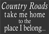 "Country Roads take me home to the place I belong... 14 x 9.5"" Stencil"