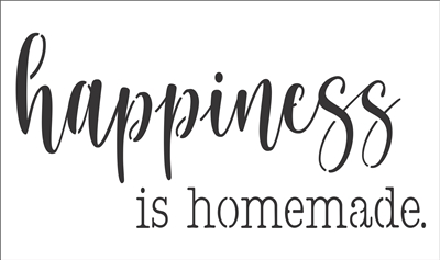 "happiness is homemade. 20 x 12"" Stencil"