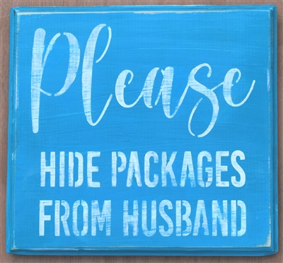 "Please HIDE PACKAGES FROM HUSBAND 12 x 10"" Stencil l"