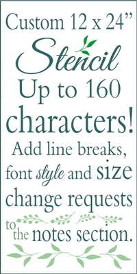 "Custom 12 x 24"" Stencil -Typography Style up to 160 Characters"