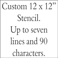 "Custom 12 x 12"" Stencil -Up To Seven Lines"