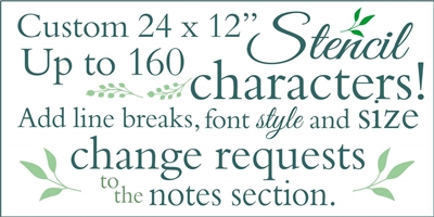 "Custom 24 x 12"" Stencil -Typography Style up to 160 Characters"