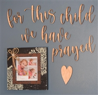 "for this child we have prayed Laser Cut 1/4"" Birch Wood -Two Size Choices"