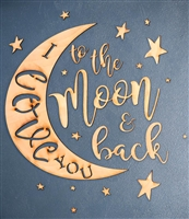 "I love YOU to the Moon & back Laser Cut 1/4"" Birch Wood"