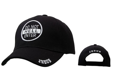 "Got to see them Great quality Wholesale Religious Caps-""Do Not Enter Hell""-comes in assorted colors"
