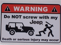 WARNING Do not Screw with My Jeep Death or Serious Injury may occur Full color Graphic Window Decal Sticker