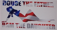 DODGE THE FATHER Ram The DaughterFull color Graphic Window Decal Sticker