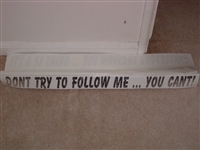 Dont try to follow me... You cant! Decal