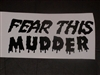 Fear this mudder Decal