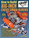 Chevelle - How To Build Big Inch Chevy Small Blocks