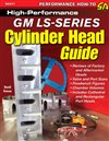 Chevelle - High Peformance GM LS-Series Cylinder Head Guide (144 Pages, 333 Photos)