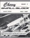 1955 - 1999 Chevy Over 40 years of Small Block Codes stamped on the front deck, Tells you the original car, year, CID, HP, transmission, option, intake and more.  275 pages, Each