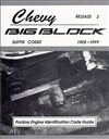 1958 - 1999 Chevy Big Block, Suffix Codes, over 40 years of Big Block Codes stamped on the front deck, tells you the original car, year, CID, HP, transmission, option, intake and more.  120 pages, Each