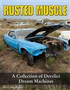 Nova Rusted Muscle (176 Pages, 420 Photos) (A Collection of Derelict Dream Machines), Each