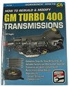 Nova How to Rebuild and Modify GM Turbo 400 Transmissions (144 Pages, 407 Photos), Each