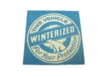 This Vehicle Winterized For Your Protection Window Label, Non-Adhesive