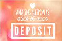 Deposit My Amazing Sleepover