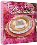 KOSHER BY DESIGN ENTERTAINS: FABULOUS RECIPIES FOR PARTIES & EVERYDAY