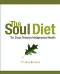THE SOUL DIET: TEN STEPS TOWARDS METAPHYSICAL HEALTH