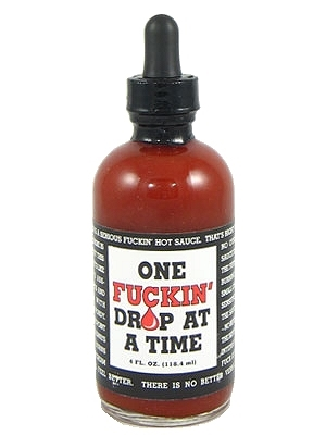 One FucKin Drop At A Time Hot Sauce